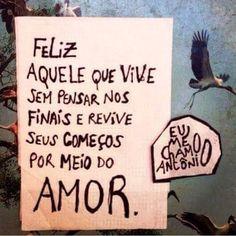 "@instabynina's photo: ""Amor! #regram @eumechamoantonio #frases #citações #arte #eumechamoantonio #recomendo"""