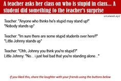 A teacher asks her class on who is stupid in class...