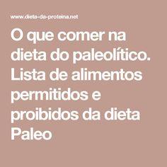 O que comer na dieta do paleolítico. Lista de alimentos permitidos e proibidos da dieta Paleo