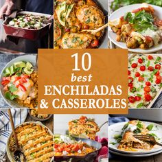 10 BEST ENCHILADAS AND CASSEROLES for feeding a crowd. My favorite easy cheesy recipes for any occasion!