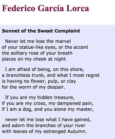 """Poem: """"Sonnet of the Sweet Complaint"""" - by Frederico Garcia Lorca. Poems In English, My Love Poems, Images And Words, Clever Quotes, Writing Poetry, Poetry Quotes, Cool Words, Quotations, Bereavement"""