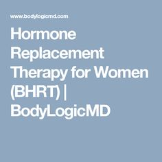 Hormone Replacement Therapy for Women (BHRT) | BodyLogicMD