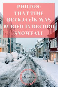 Photos- That Time Reykjavík, Iceland Was Buried In Record Snowfall Beautiful winter wonderland. We even saw the northern lights in the evening- would've been the perfect time to go to the Blue Lagoon, or hot spring!