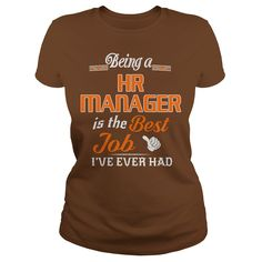 Being A Hr Manager Is The Best Job T-Shirt #gift #ideas #Popular #Everything #Videos #Shop #Animals #pets #Architecture #Art #Cars #motorcycles #Celebrities #DIY #crafts #Design #Education #Entertainment #Food #drink #Gardening #Geek #Hair #beauty #Health #fitness #History #Holidays #events #Home decor #Humor #Illustrations #posters #Kids #parenting #Men #Outdoors #Photography #Products #Quotes #Science #nature #Sports #Tattoos #Technology #Travel #Weddings #Women