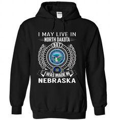 I Love I May Live in North Dakota But I Was Made in Nebraska Shirts & Tees