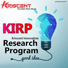 Keep Learning! Keep Growing!!! Although, a big house needs a strong base, Kriscent Innovative Research Program(KIRP) is a supportive pillar, shapes your innovative ideas & talent imparting you funding & all requirements which stops you from getting ahead. However, if you have funding as well as excellent ideas to share but don't have technical knowledge than Join our Handshake program and be outshine.