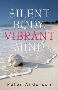 Silent Body Vibrant Mind: Living With Motor Neurone Disease