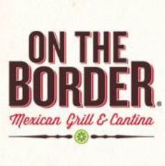 On The Border Mexican Grill is the world's largest Mexican casual dining brand, serving delicious dishes inspired by South Texas and Mexico. We have an extensive menu of great-tasting, classic and contemporary Mexican food, including all your Mexican favorites like sizzling mesquite-grilled fajitas, hand-rolled enchiladas, and a variety of classic, specialty and premium tacos.