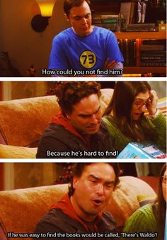 Where's Waldo. Lol. Leonard ad Sheldon. Big Bang Theory