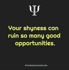 My shyness remained with me well into my thirties, and somewhat beyond, and it ruined many, many opportunities. Psychology Says, Psychology Fun Facts, Psychology Quotes, Fact Quotes, Me Quotes, Motivational Quotes, Inspirational Quotes, Leadership, Psycho Facts
