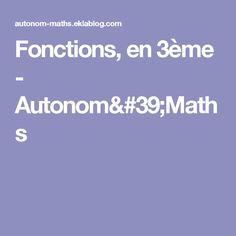 Fonctions, en 3ème - Autonom'Maths