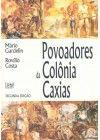 Povoadores da Colônia Caxias - 2ª edição