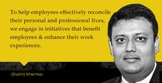 To help employees effectively reconcile their personal and professional lives, we engage in initiatives that benefit employees & enhance their work experiences.   Read more about Shamit Khemka at following links:  https://yourstory.com/2013/12/foodcloud/