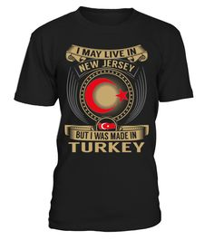 I May Live in New Jersey But I Was Made in Turkey #Turkey