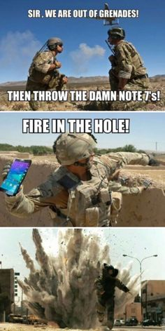Samsung Galaxy Note 7 mocked in hilarious memes Shane Matthew Neave joked soldiers could use the 'explosive' product in war zones when he said: 'Samsung have announced a new product launch, the Samsung Galaxy 7 grenade. Military Jokes, Army Memes, Stupid Funny, The Funny, Hilarious Memes, Funny Stuff, Lmfao Funny, New Funny Memes, Super Funny Memes