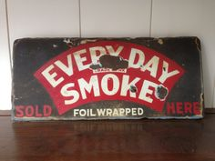 Every Day Smoke vintage tin sign