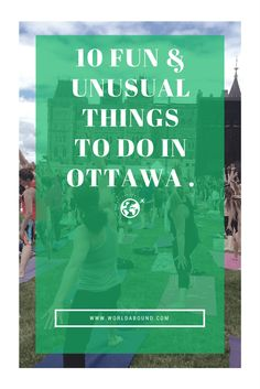 10 fun and unusual things to do in Ottawa