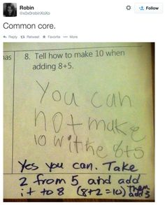 Kid Owns Common Core With Simple Retort To Teacher's Ridiculous Math Problem -- We always hear horror stories of Common Core curriculum, but what harm does it do really? Are children actually in any danger being taught another gov't attempt at standard education? A picture is worth a thousand words, and with a teacher's written correction defending an illogical common core math problem, it speaks volumes more. [...] 09/29