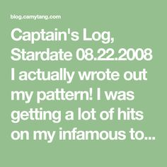 Captain's Log, Stardate I actually wrote out my pattern! I was getting a lot of hits on my infamous toilet seat cover , and I wan. I Wan, Seat Covers, Toilet, Cold, Writing, Math Equations, Pattern, Flush Toilet, Patterns