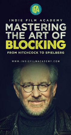 The Art of Blocking for Film: From Hitchcock to Spielberg #filmmaking #spielberg…