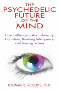 entheogens | psychedelic-future-of-the-mind-how-entheogens-are-enhancing-cognition ...