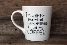 Start the day off right with a laugh and truth! This listing is for one white, high quality ceramic coffee mug with the words, Im Sorry