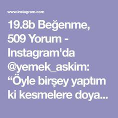 """19.8b Beğenme, 509 Yorum - Instagram'da @yemek_askim: """"Öyle birşey yaptım ki kesmelere doyamadım 😀 dışı başka içi bambaşka bakalım kaç kişi bunun ne…"""""""