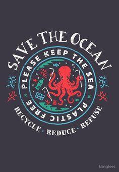 'Save The Ocean - Please Keep the Sea Plastic Free - Octopus Scene' by Bangtees Save Planet Earth, Planet Love, Save Our Earth, Save The Planet, Our Planet, Planet Ocean, Ocean Pollution, Environmental Pollution, Save Environment