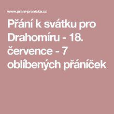 Přání k svátku pro Drahomíru - 18. července - 7 oblíbených přáníček