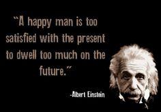 A Happy Man...Albert Einstein quotes #Albert_Einstein