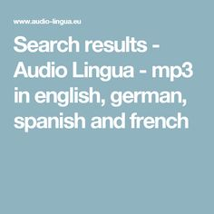 Search results - Audio Lingua - mp3 in english, german, spanish and french