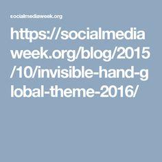 https://socialmediaweek.org/blog/2015/10/invisible-hand-global-theme-2016/