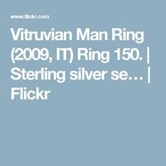 Vitruvian Man Ring (2009, IT) Ring 150. | Sterling silver se… | Flickr