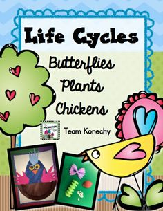 Life Cycles - Butterfly, Plant, Chicken This unit is a great way to integrate both science and language arts in the classroom. $