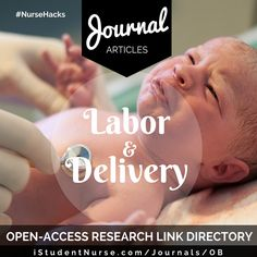 OB/Labor & Delivery Journal Articles Collection: Links to peer reviewed, open-access research articles, organized by topic & in APA format at iStudentNurse. #NurseHacks #OB #NursingResearch
