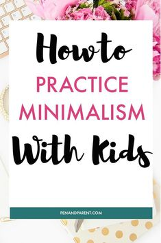 Minimalism with kids is a practice that not only teaches families to live with less toys and stuff, but also creates a mindful mindset about consumerism. Check out these minimalism tips that will help you not only create a home free of clutter, but help you to raise mindful kids that appreciate experiences over toys. FREE KIDS WRITING PRINTABLE! #MinimalismWithKids