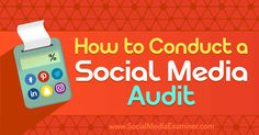 How to Conduct a Social Media Audit: http://www.socialmediaexaminer.com/how-to-conduct-social-media-audit