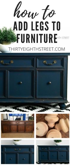 How To Add Legs and Feet To Furniture To Add Height and High End Style! Tutorial Included. | Thirty Eighth Street