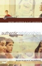 """Authentic Relationships: Discover the Lost Art of """"One Anothering"""" [Paperback]"""