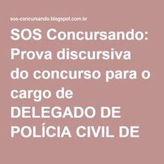 SOS Concursando: Prova discursiva do concurso para o cargo de DELEGADO DE POLÍCIA CIVIL DE RONDÔNIA, organizado pela FUNCAB, aplicado em maio de 2014.