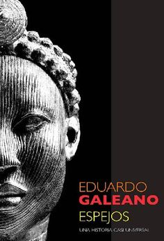 Buy Espejos: Una historia casi universal by Eduardo Galeano and Read this Book on Kobo's Free Apps. Discover Kobo's Vast Collection of Ebooks and Audiobooks Today - Over 4 Million Titles! I Love Books, Good Books, This Book, Cool Typography, Film Books, Book Cover Design, Spanish, Ebooks, Reading