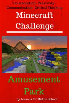 This Amusement Park Challenge is an individual challenge we have used with our students to build 21 century skills and promote collaboration, communication, creativity, and critical thinking as well as have a ton of fun utilizing Minecraft. Students respond well to these Minecraft Challenges because they provide strong guidelines and enough constraints that actually allow for students to be creative and use their imagination.