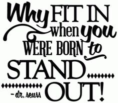 why fit in when you were born to stand out - vinyl phrase