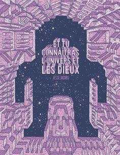 ...ET TU CONNAÎTRAS L'UNIVERS ET LES DIEUX - Jesse Jacobs - Nouveauté Tanibis (très belle édition)
