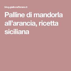 Palline di mandorla all'arancia, ricetta siciliana