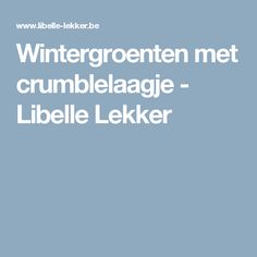 Wintergroenten met crumblelaagje - Libelle Lekker