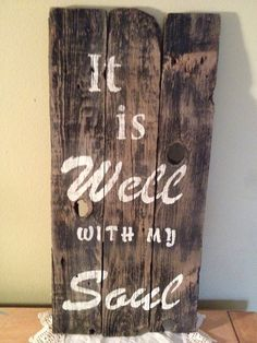 It is Well with my Soul, pallet sign, barn board, distressed, primitive, wooden sign on Etsy, $25.00