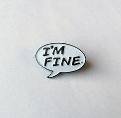 I'm Fine Pin