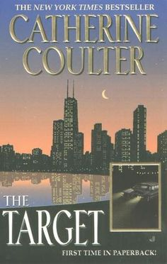 The Target ~ by Catherine Coulter I couldn't believe I was page turning thru a one night sitting