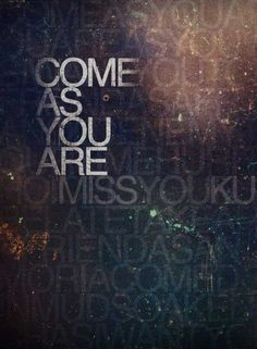 Come As You Are Typography Poster Design